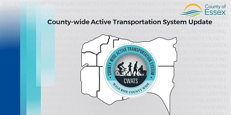 The CWATS logo and the County of Essex Logo beneath a headline reading: County Wide Active Transportation System Update