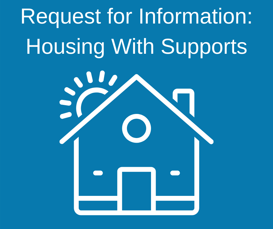 A house icon against a blue background and the words Request For Information: Housing With Supports
