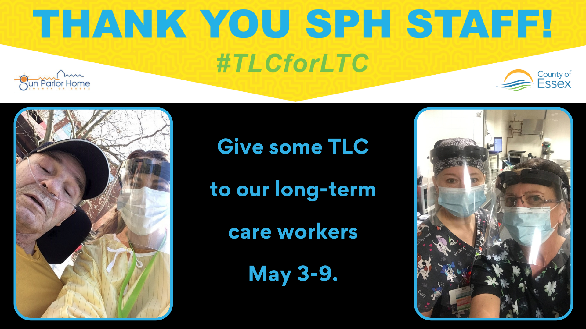 Thank you SPH Staff! #TLCfor LTC. Give some TLC to our long-term care workers May 3-9. Photos of workers wearing masks.