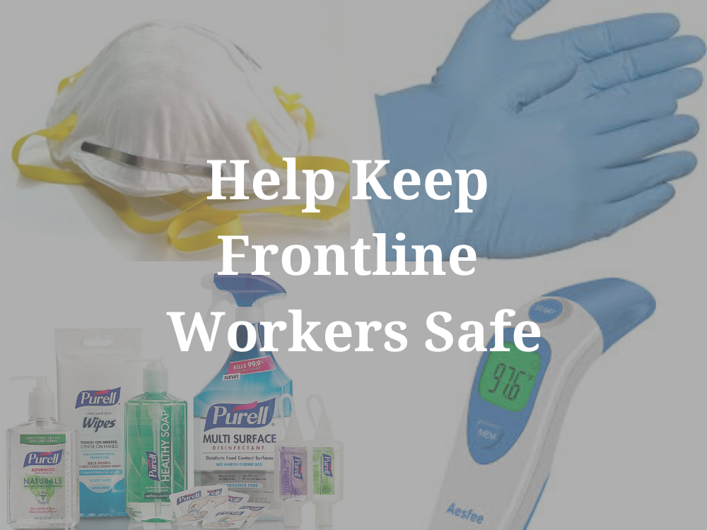 Images of medical supplies and the words: 'Help Keep Front Line Workers Safe'