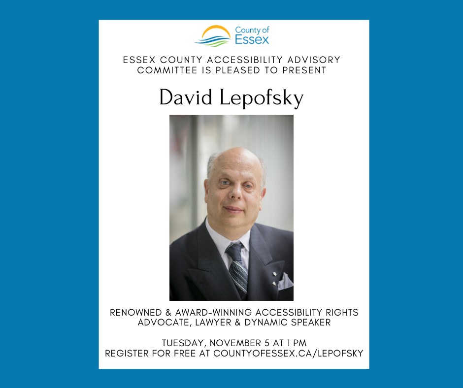 A portrait of David Lepofsky and the details of his event at the Essex County Civic Centre on Tuesday, Nov. 5 at 1 p.m.